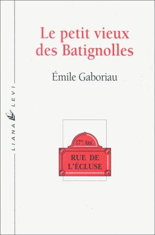 """Le Petit Vieux des Batignolles suivi de la nouvelle """"Maudite maison"""""""