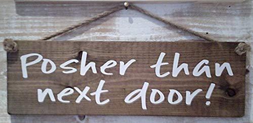Plaque à suspendre Posher Than Next Door! Blanc sur finition tachée