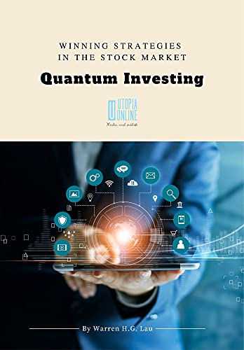 Quantum Investing 2nd Edition: A Guide to Correlation Studies and Stocks/ETFs Investment (Winning Strategies in the Stock Market Book 4) (English Edition)