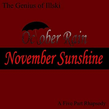 October Rain, November Sunshine: A Five Part Rhapsody