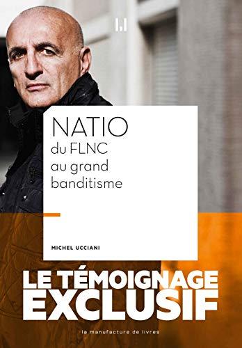 Natio: Du FLNC au Grand banditisme (Documents)