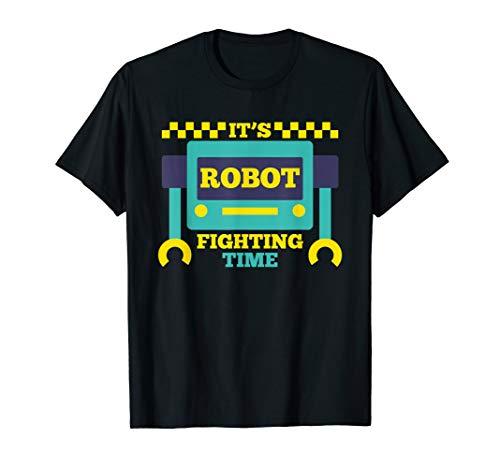 It's Robot Fighting Time Funny Robotics Engineer Battle Bots T-Shirt
