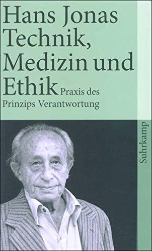 Technik, Medizin und Ethik. Zur Praxis des Prinzips Verantwortung.