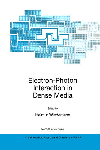 Electron-Photon Interaction in Dense Media: Proceedings of the NATO Advanced Research Workshop Held in Nor-Hamberd, Yerevan, Armenia, June 25-29, 2001 ... and Chemistry Book 49) (English Edition)