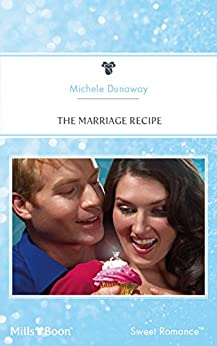 The Marriage Recipe by [Michele Dunaway]