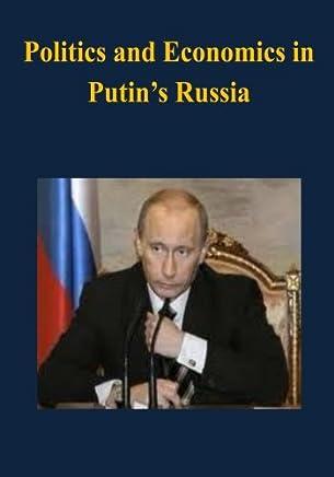 Politics and Economics in Putin s Russia
