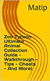 Zoo Tycoon Ultimate Animal Collection Guide - Walkthrough - Tips - Cheats - And More! (English Edition)