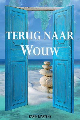 Terug naar Wouw (Dutch Edition)