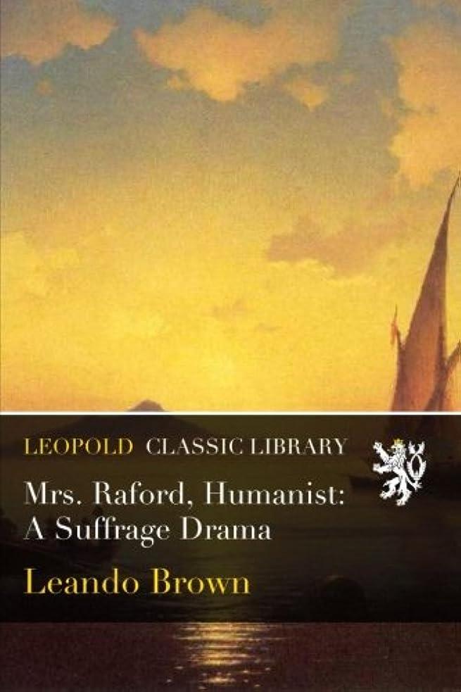 ヘアシロクマネストMrs. Raford, Humanist: A Suffrage Drama