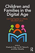 Children and Families in the Digital Age: Learning Together in a Media Saturated Culture (English Edition)