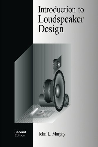 Introduction to Loudspeaker Design: Second Edition