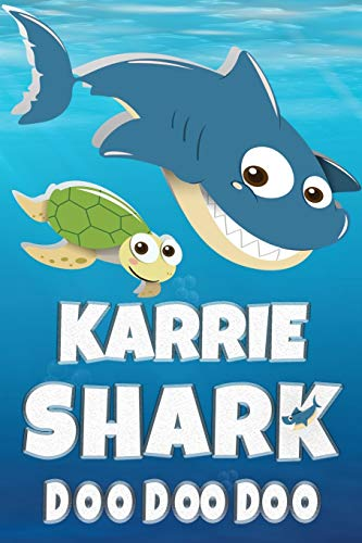 Karrie: Karrie Shark Doo Doo Doo Notebook Journal For Drawing or Sketching Writing Taking Notes, Personolized Gift For Karrie