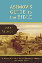Asimov's Guide to the Bible: Two Volumes in One, the Old and New Testaments