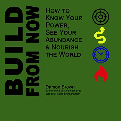 Build from Now Audiobook By Damon Brown cover art