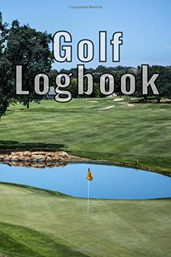 Golf Logbook: Track all of your important golf stats in one place for steady improvement
