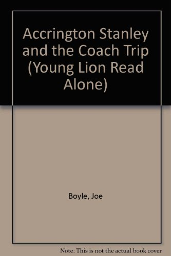 Accrington Stanley and the Coach Trip (Young Lion Read Alone S.)