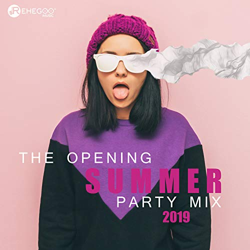 The Opening Summer Party Mix 2019 - Energetic Electronic Dance Music and Perfect for All Types of Partying!