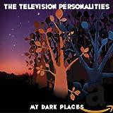 Songtexte von Television Personalities - My Dark Places