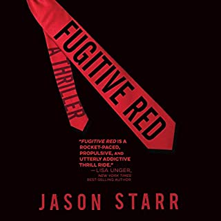 Fugitive Red                   Written by:                                                                                                                                 Jason Starr                               Narrated by:                                                                                                                                 D. C. Newman                      Length: 9 hrs and 6 mins     Not rated yet     Overall 0.0