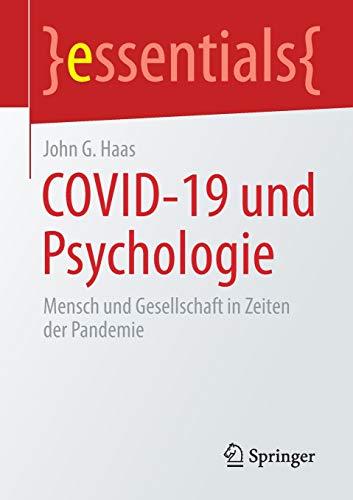 COVID-19 und Psychologie: Mensch und Gesellschaft in Zeiten der Pandemie (essentials)