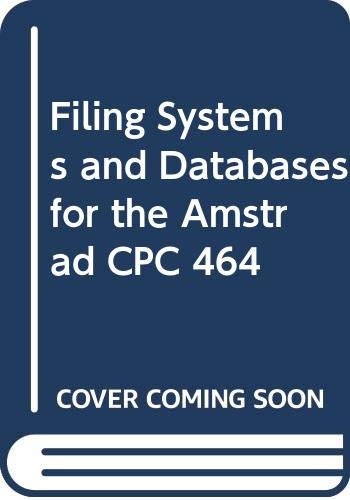 Filing Systems and Databases for the Amstrad CPC 464