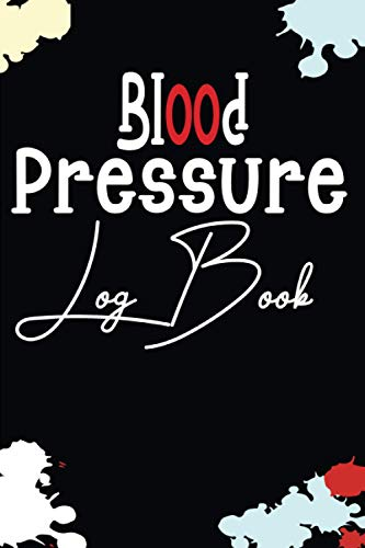 Blood Pressure Log Book: Record & Monitor Blood Pressure at Home - Clear and Simple Diary for Daily Blood Pressure Readings/ Keep Track of Blood ... Notes, Keep Track of Blood Pressure,