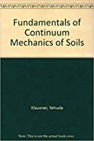 Fundamentals of Continuum Mechanics of Soils [Special Indian Edition - Reprint Year: 2020]