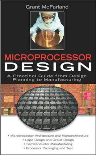 Compare Textbook Prices for Microprocessor Design: A Practical Guide from Design Planning to Manufacturing Professional Engineering 1 Edition ISBN 9780071459518 by McFarland, Grant