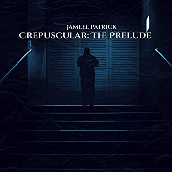 Crepuscular: The Prelude