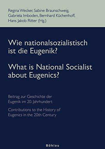 Wie nationalsozialistisch ist die Eugenik?; What is National Socialist about Eugenics?: Internationale Debatten zur Geschichte der Eugenik im 20. ... the History of Eugenics in the 20th Century