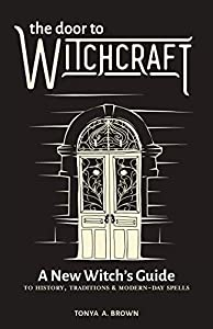 The Door to Witchcraft: A New Witch\
