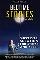 Bedtime Stories for Adults-SUCCESSFUL SOLUTIONS FOR STRESS AND SLEEP-2 BOOKS IN 1