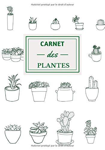 CARNET DES PLANTES: carnet du jardinier pour les plantes d'intérieures et d'extérieures   mes plantes avec fiches à remplir avec espace étiquette (nom ... encart photo   Format très pratique 17x 25cm