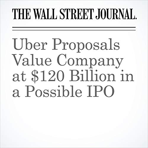 Uber Proposals Value Company at $120 Billion in a Possible IPO copertina