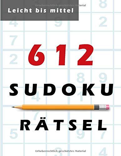 612 Sudoku Rätsel - leicht bis mittel: Große Rätselbuch - Schwierigkeit: einfach bis medium - 142 Seiten - 6 Rätsel pro Seite - mit Lösungen