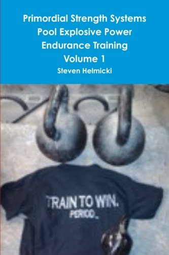 Primordial strength systems pool explosive power endurance training volume 1