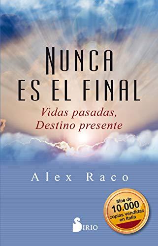 Nunca es el final: Vidas pasadas, destino presente