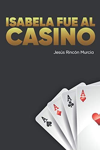Isabela fue al casino