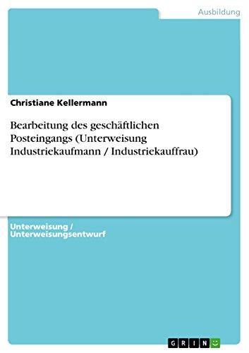 Bearbeitung des geschäftlichen Posteingangs (Unterweisung Industriekaufmann / Industriekauffrau)
