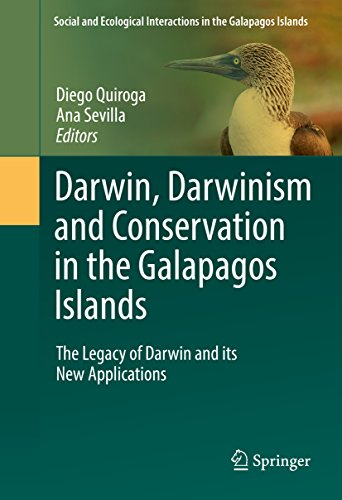 Darwin, Darwinism and Conservation in the Galapagos Islands: The Legacy of Darwin and its New Applications (Social and Ecological Interactions in the Galapagos Islands) (English Edition)