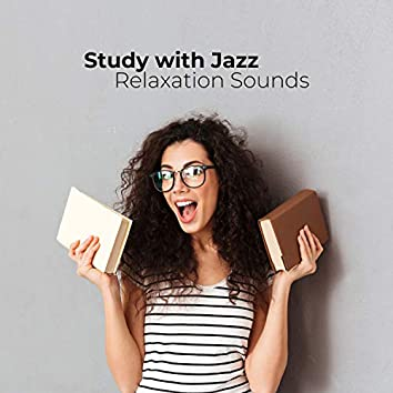 Study with Jazz Relaxation Sounds. Faster and More Effective Study, Deep Concentration, Better Memorizing