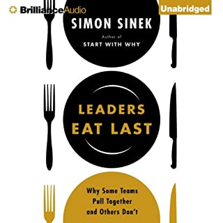 Leaders Eat Last     Why Some Teams Pull Together and Others Don't              By:                                                                                                                                 Simon Sinek                               Narrated by:                                                                                                                                 Simon Sinek                      Length: 8 hrs and 5 mins     11,562 ratings     Overall 4.6