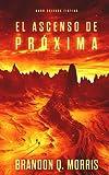 El Ascenso de Próxima: Sciencia Ficción Dura (Trilogía de Proxima)...