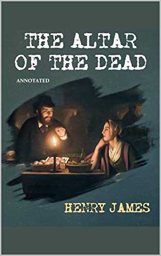 The Altar of the Dead Annotated (English Edition)