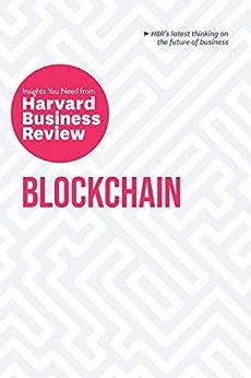 Blockchain: The Insights You Need from Harvard Business Review (HBR Insights) by [Harvard Business Review, Don Tapscott, Marco Iansiti, Karim R. Lakhani, Catherine Tucker]
