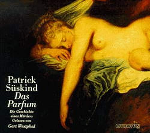 Das Parfum: Die Geschichte eines Mörders. Roman, ungekürzt