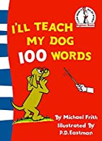 I'll Teach My Dog 100 Words (Beginner Series)
