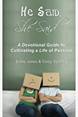 He Said, She Said: A Devotional Guide to Cultivating a Life of Passion Paperback