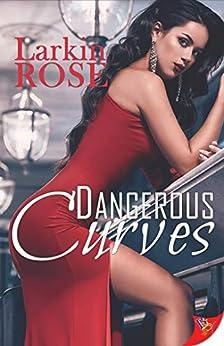 Dangerous Curves by [Larkin Rose]