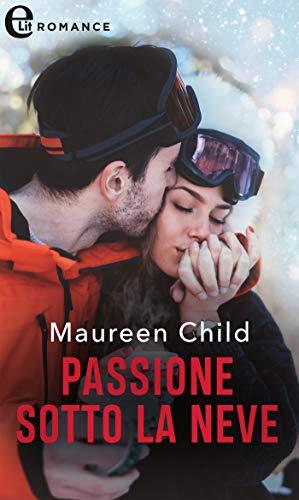Passione sotto la neve (eLit) di [Maureen Child]